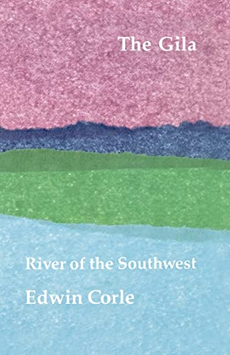 9780803250406: The Gila River of the Southwest