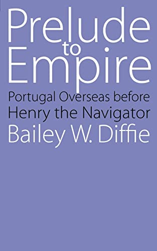 9780803250499: Prelude to Empire: Portugal Overseas before Henry the Navigator (Bison Book S)