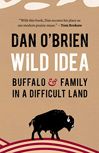 Wild Idea: Buffalo and Family in a Difficult Land: O'Brien, Dan