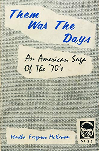 9780803251311: Them Was the Days: An American Saga of the '70's