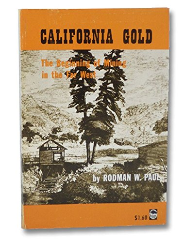 9780803251496: California Gold: Beginning of Mining in the Far West (Bison Book)