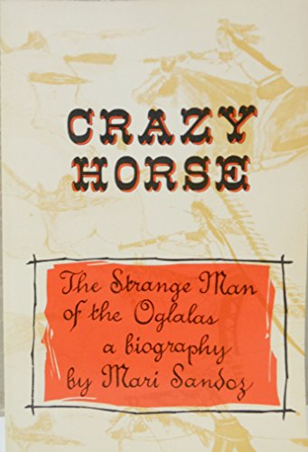Crazy Horse : The Strange Man of the Oglalas