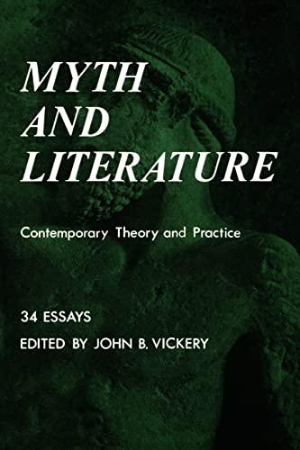 Myth and Literature: Contemporary Theory and Practice: Vickery, John B.