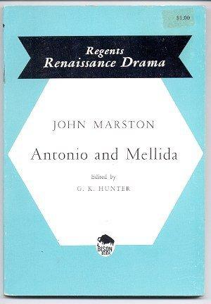 Antonio and Mellida the First Part (Regents: John Marston