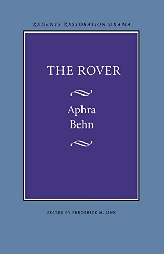 The Rover (Regents Restoration Drama): Behn, Aphra