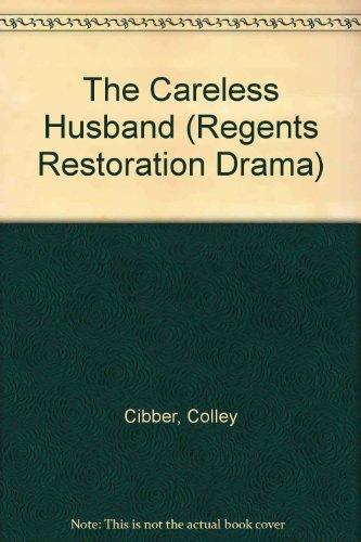 Careless Husband (Regents Restoration Drama): Cibber, Colley