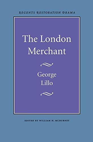 9780803253650: The London Merchant (Regents Restoration Drama)