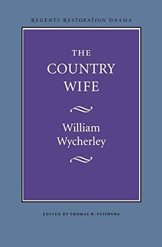 9780803253711: The Country Wife (Regents Restoration drama)