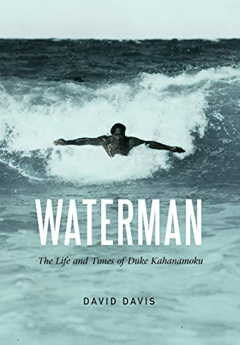 9780803254770: Waterman: The Life and Times of Duke Kahanamoku