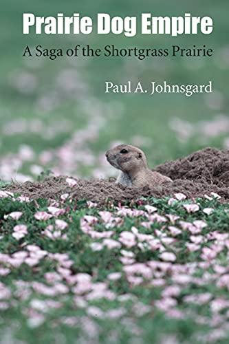 9780803254879: Prairie Dog Empire: A Saga of the Shortgrass Prairie
