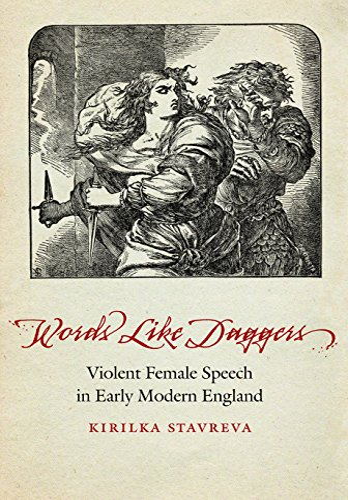 Words Like Daggers: Violent Female Speech in Early Modern England (Early Modern Cultural Studies): ...