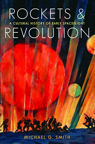 Rockets and Revolution (Hardcover): Michael G. Smith
