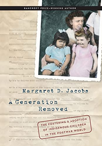 9780803255364: A Generation Removed: The Fostering and Adoption of Indigenous Children in the Postwar World