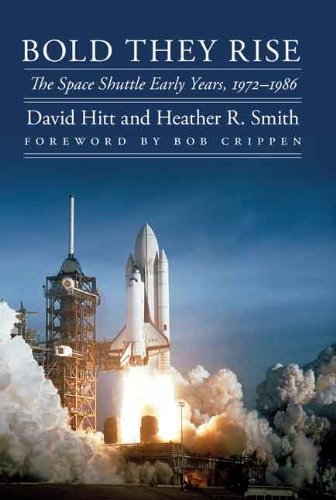 9780803255494: Bold They Rise: The Space Shuttle Early Years, 1972-1986: The Space Shuttle Early Years, 1972-1986