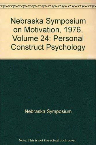 9780803256255: Nebraska Symposium on Motivation 1976: Personal Construct Psychology