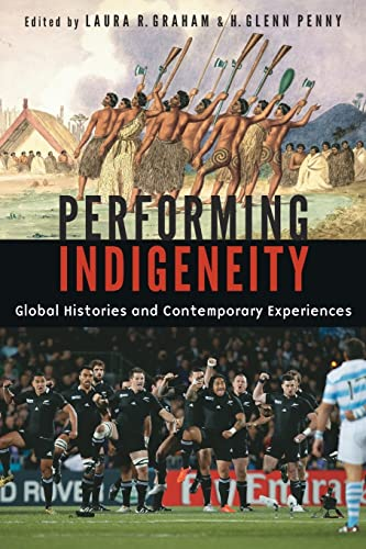 9780803256866: Performing Indigeneity: Global Histories and Contemporary Experiences