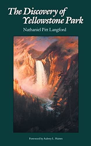 The Discovery of Yellowstone Park: Journal of: Langford, Nathaniel Pitt