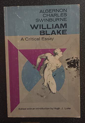 William Blake. A Critical Essay. Edited by Hugh Luke.: Swinburne, Algernon Charles