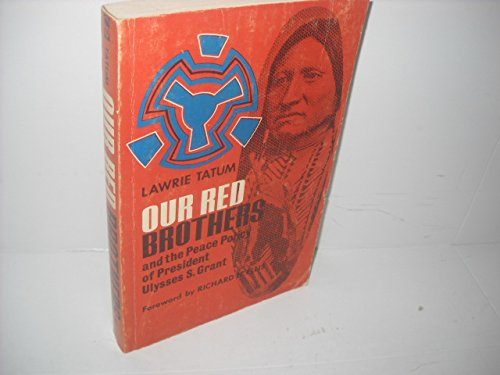 9780803257085: Our red brothers and the peace policy of President Ulysses S. Grant