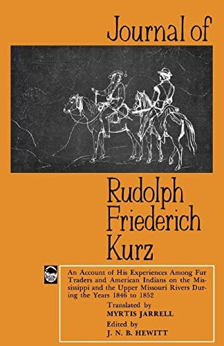 Journal of Rudolph Friederich Kurz: An Account: Rudolph Friederich Kurz