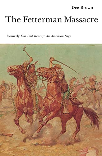9780803257306: The Fetterman Massacre (formerly, 'Fort Phil Kearney: An American Saga)
