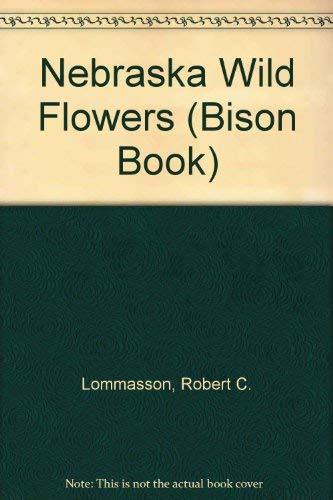 9780803257689: Nebraska Wild Flowers (Bison Book)