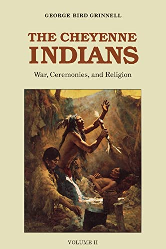9780803257726: The Cheyenne Indians, Volume Two: War, Ceremonies, and Religion