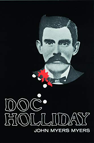 Doc Holliday (Bison Book): John Myers Myers