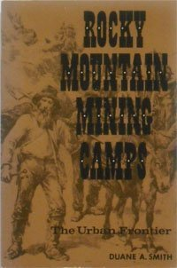 9780803257924: Rocky Mountain Mining Camps: The Urban Frontier (Bison Book)