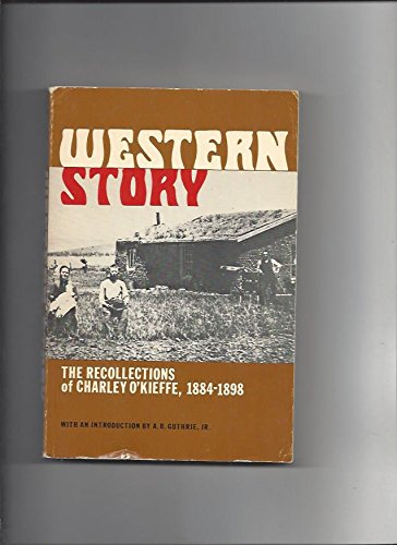 9780803257962: Western Story: The Recollections of Charley O'Kieffe, 1884-1898 (Bison Book)