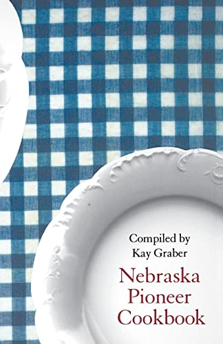 9780803258013: Nebraska Pioneer Cookbook (Bison Book)