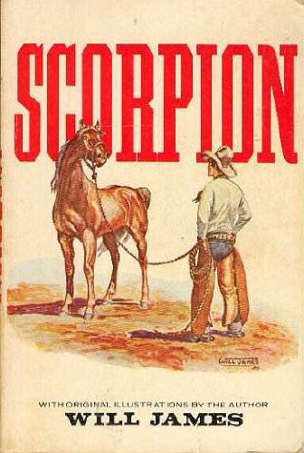 Scorpion: A Good Bad Horse: Will James