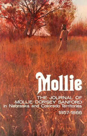 9780803258266: Mollie: The Journal of Mollie Dorsey Sanford in Nebraska and Colorado Territories, 1857-1866