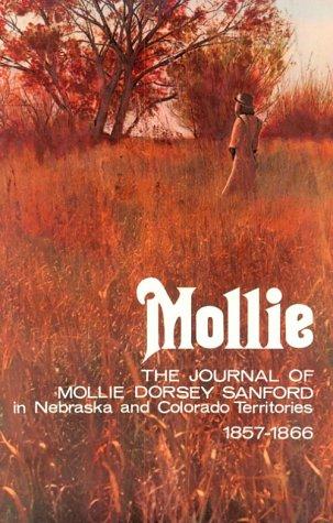 9780803258266: Mollie: The Journal of Mollie Dorsey Sanford in Nebraska and Colorado Territories, 1857-1866
