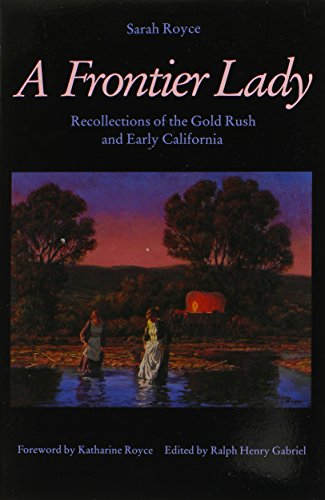 9780803258563: A Frontier Lady: Recollections of the Gold Rush and Early California