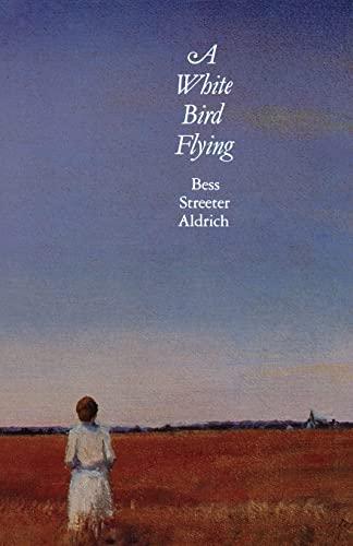 A White Bird Flying: Aldrich, Bess Streeter