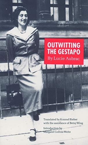 Outwitting the Gestapo: Aubrac, Lucie; Bieber,