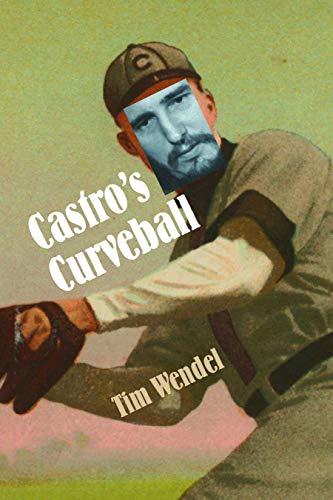 9780803259577: Castro's Curveball