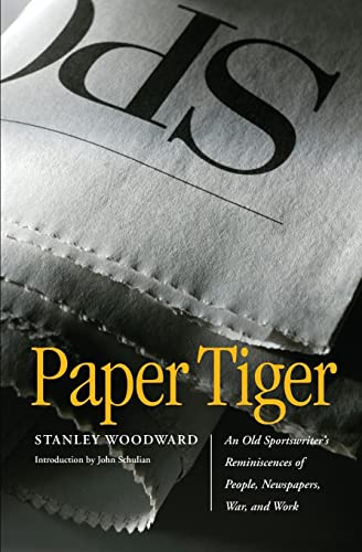 9780803259614: Paper Tiger: An Old Sportswriter's Reminiscences of People, Newspapers, War, and Work