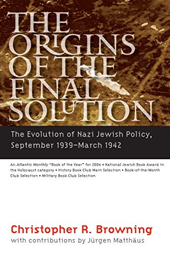9780803259799: The Origins of the Final Solution: The Evolution of Nazi Jewish Policy, September 1939-March 1942