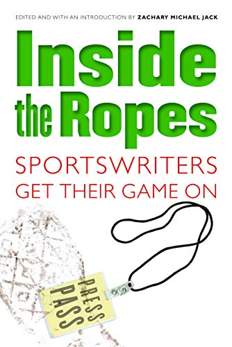 9780803259973: Inside the Ropes: Sportswriters Get Their Game on