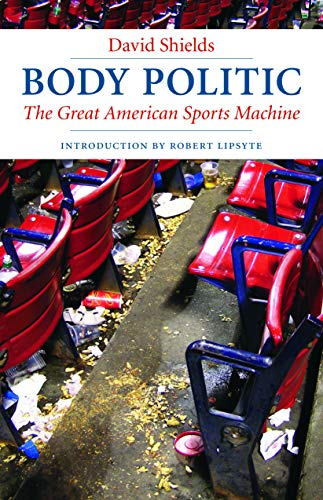 9780803260320: Body Politic: The Great American Sports Machine