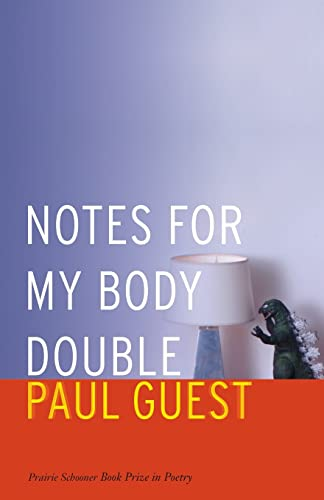 9780803260351: Notes for My Body Double (Prairie Schooner Book Prize in Poetry)