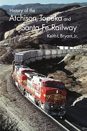 9780803260665: History of the Atchison, Topeka, and Santa Fe Railway