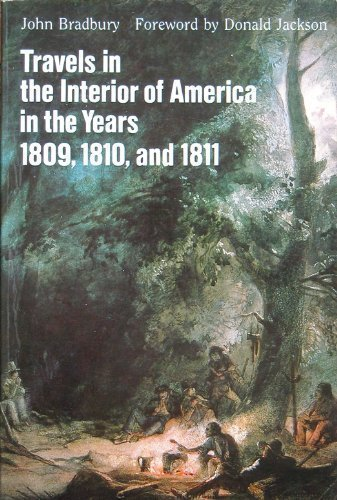Travels in the Interior of America in the Years 1809, 1810, and 1811: Bradbury, John