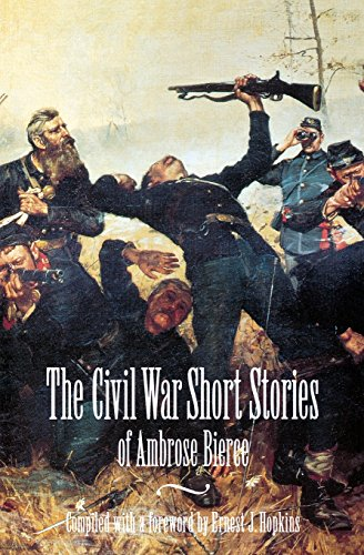 The Civil War Short Stories of Ambrose Bierce: Bierce, Ambrose