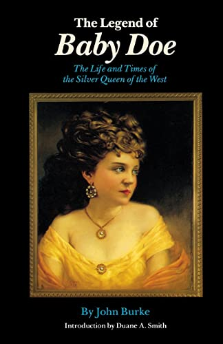 9780803261037: The Legend of Baby Doe: The Life and Times of the Silver Queen of the West