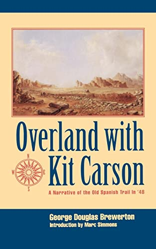 9780803261136: Overland with Kit Carson: A Narrative of the Old Spanish Trail in '48