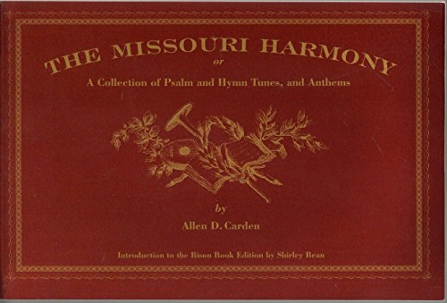 The Missouri Harmony: or a Collection of: Carden, Allen D.