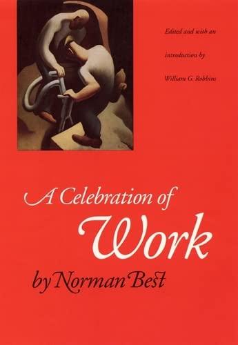 9780803261273: A Celebration of Work